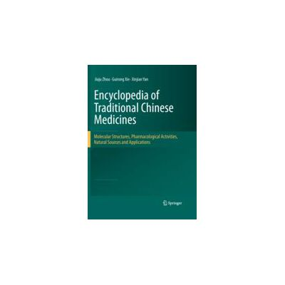 Encyclopedia of Traditional Chinese Medicines - Molecular Structures, Pharmacological Activities, Natural Sources and Applications