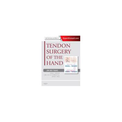 Tendon Surgery of the Hand EXPERT CONSULT - ONLINE AND PRINT