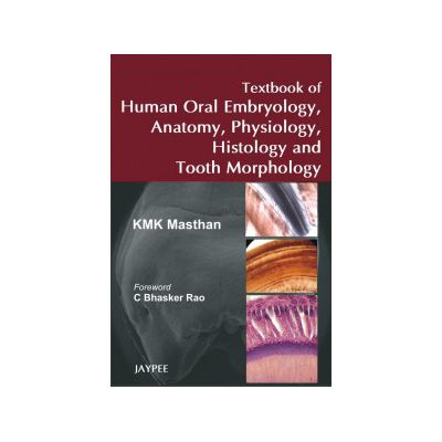 Textbook of Human Oral Embryology, Anatomy, Physiology