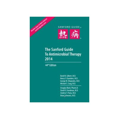 The Sanford Guide to Antimicrobial Therapy Spiral Bound Edition