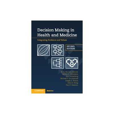 Decision Making in Health and Medicine Integrating Evidence and Values
