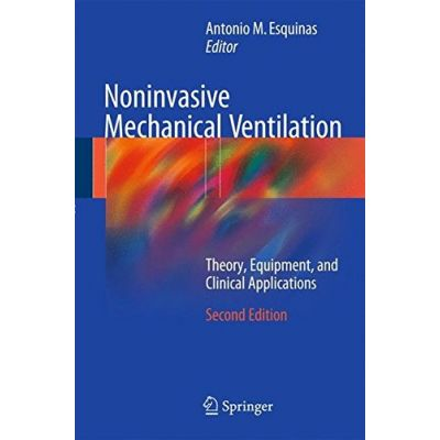 Noninvasive Mechanical Ventilation Theory, Equipment, and Clinical Applications