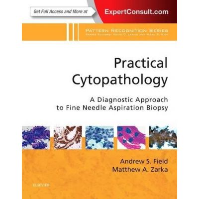 Practical Cytopathology: A Diagnostic Approach to Fine Needle Aspiration Biopsy