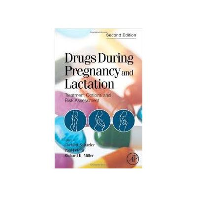 DRUGS DURING PREGNANCY and LACTATION Treatment Options and Risk Assessment