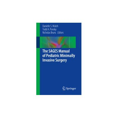The SAGES Manual of Pediatric Minimally Invasive Surgery