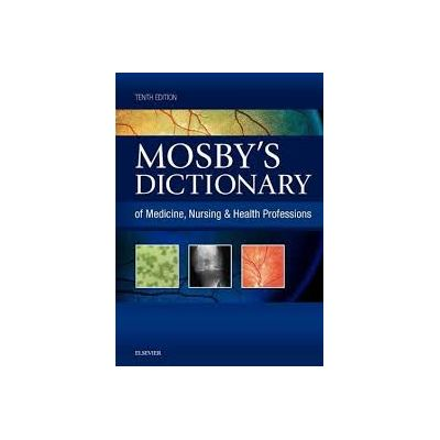 Mosby's Dictionary of Medicine, Nursing & Health Professions