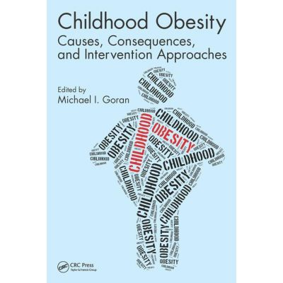 Childhood Obesity: Causes, Consequences, and Intervention Approaches