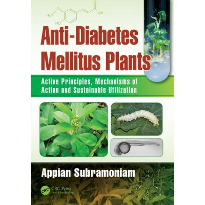 Anti-Diabetes Mellitus Plants: Active Principles, Mechanisms of Action and Sustainable Utilization