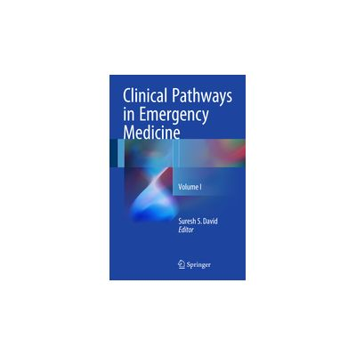 Clinical Pathways in Emergency Medicine Volume I