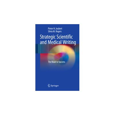 Strategic Scientific and Medical Writing, The Road to Success