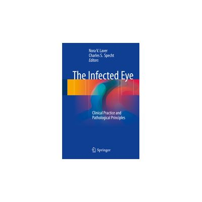 The Infected Eye Clinical Practice and Pathological Principles