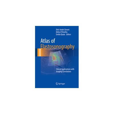 Atlas of Elastosonography Clinical Applications with Imaging Correlations