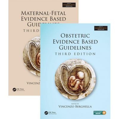 Maternal-Fetal and Obstetric Evidence Based Guidelines, Two Volume Set