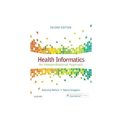 Health Informatics, An Interprofessional Approach