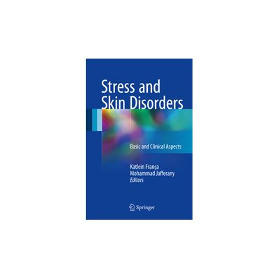 Stress and Skin Disorders Basic and Clinical Aspects