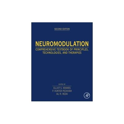 Neuromodulation, Comprehensive Textbook of Principles, Technologies, and Therapies