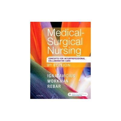 Medical-Surgical Nursing, Concepts for Interprofessional Collaborative Care