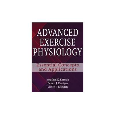 Advanced Exercise Physiology Essential Concepts and Applications