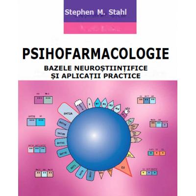 Psihofarmacologie, Bazele Neurostiintifice si Aplicatii Practice