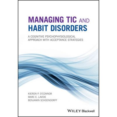 Managing Tic and Habit Disorders: A Cognitive Psychophysiological Treatment Approach with Acceptance Strategies