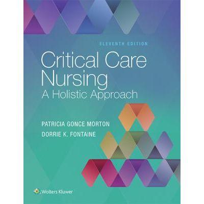 Critical Care Nursing, A HOLISTIC APPROACH