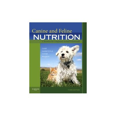 Canine and Feline Nutrition A Resource for Companion Animal Professionals