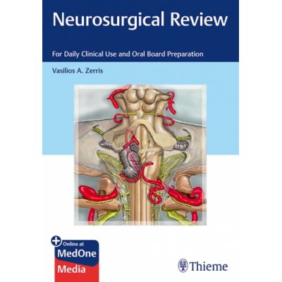 Neurosurgical Review For Daily Clinical Use and Oral Board Preparation