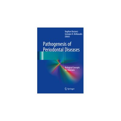Pathogenesis of Periodontal Diseases Biological Concepts for Clinicians