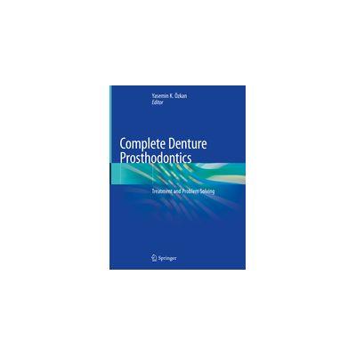 Complete Denture Prosthodontics Treatment and Problem Solving