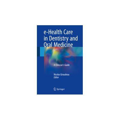 e-Health Care in Dentistry and Oral Medicine A Clinician's Guide