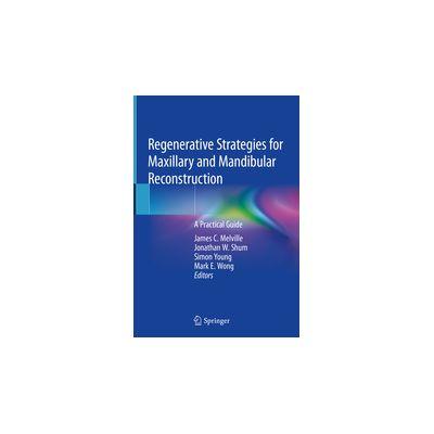 Regenerative Strategies for Maxillary and Mandibular Reconstruction A Practical Guide