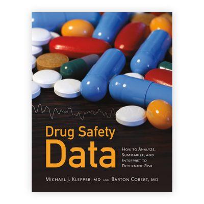 Drug Safety Data: How to Analyze, Summarize and Interpret to Determine Risk
