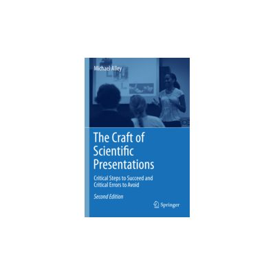 The Craft of Scientific Presentations Critical Steps to Succeed and Critical Errors to Avoid