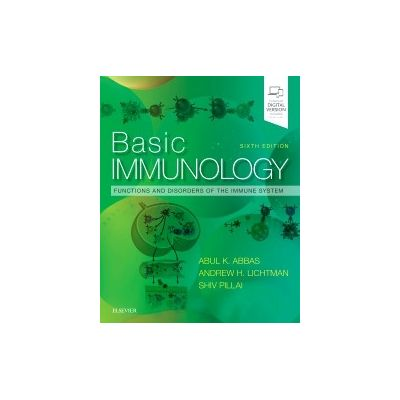 Basic Immunology, Functions and Disorders of the Immune System