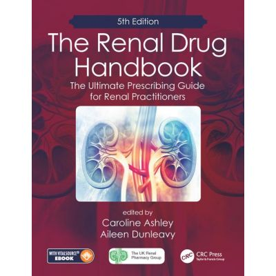 The Renal Drug Handbook: The Ultimate Prescribing Guide for Renal Practitioners