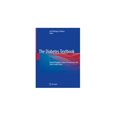 The Diabetes Textbook Clinical Principles, Patient Management and Public Health Issues