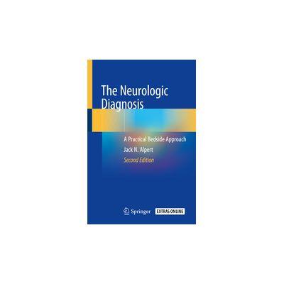 The Neurologic Diagnosis A Practical Bedside Approach