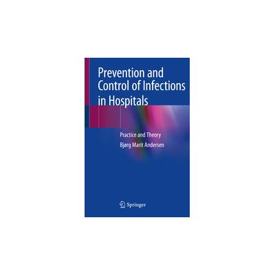 Prevention and Control of Infections in Hospitals