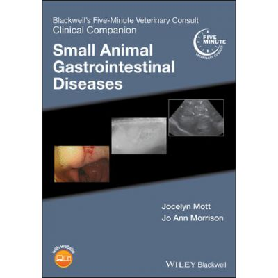 Blackwell's Five-Minute Veterinary Consult Clinical Companion: Small Animal Gastrointestinal Diseases
