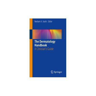 The Dermatology Handbook A Clinician's Guide