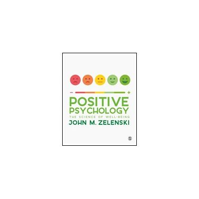 Positive Psychology The Science of Well-Being