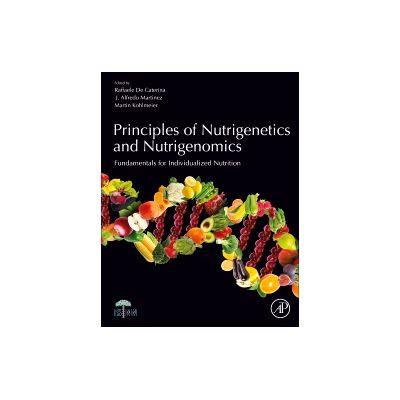Principles of Nutrigenetics and Nutrigenomics Fundamentals of Individualized Nutrition