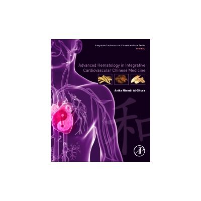 Advanced Hematology in Integrated Cardiovascular Chinese Medicine