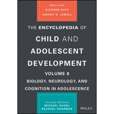 The Encyclopedia of Child and Adolescent Development, Volume 8: Biology, Neurology, and Cognition in Adolescence