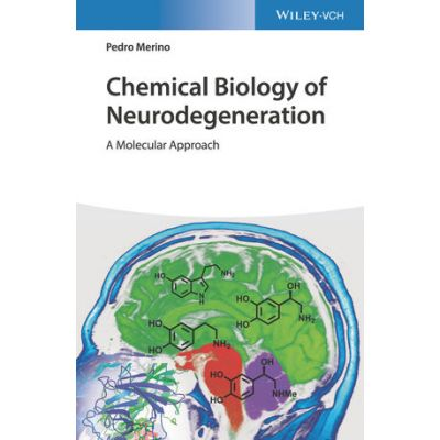 Chemical Biology of Neurodegeneration: A Molecular Approach