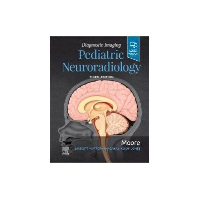 Diagnostic Imaging: Pediatric Neuroradiology