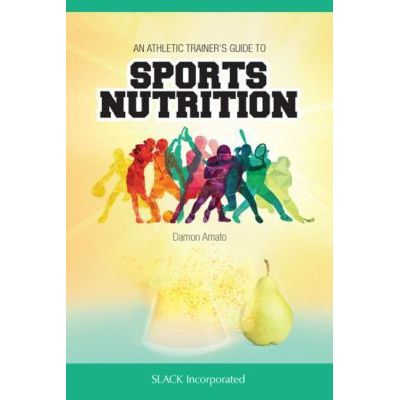 Athletic Trainers' Guide to Sports Nutrition