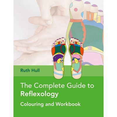 The Complete Guide to Reflexology Colouring and Workbook