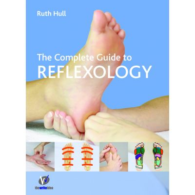 The Complete Guide to Reflexology