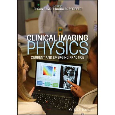 Clinical Medical Imaging Physics: Current and Emerging Practice
